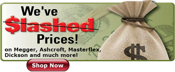 slashed prices on Megger, Ashcroft, Masterflex, Dickson and much more!